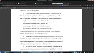 Bom, mas voltando ao assunto em questão, hoje, aliás ontem, saiu uma ordem do Juiz de Massachussets que se está ocupando do Processo Criminal, onde ele ordena o levantamento do congelamento das contas bancárias da TelexFREE.  Mas atenção ! Não é um levantamento livre. Apenas o Darr, Administrador da RJ da TelexFREE, está autorizado a fazer todos os procedimentos relativos ás contas bancárias.