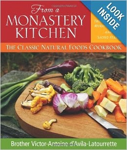 http://www.amazon.com/From-Monastery-Kitchen-Classic-Cookbook/dp/0764808508/ref=sr_1_1?ie=UTF8&qid=1393034033&sr=8-1&keywords=monastery+kitchen