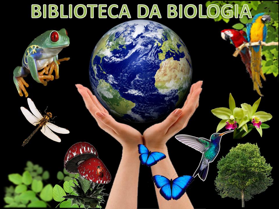 BIBLIOTECA DA BIOLOGIA