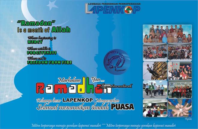 """""""Marhaban yaa ramadhan"""", Kami keluarga besar LAPENKOP mengucapkan 'Selamat menunaikan Ibadah Saum"""