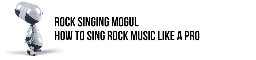 Rock Singing Mogul - How To Sing Rock Music