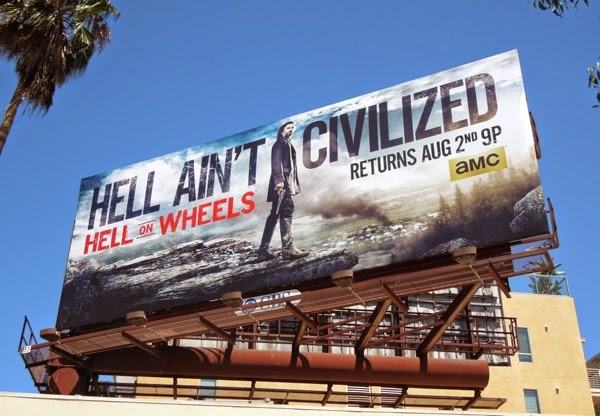 Hell on Wheels season 4 Hell Ain't Civilized billboard