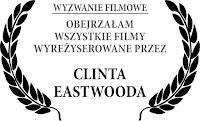 Obejrzałem wszystkie filmy wyreżyserowane przez Clinta Eastwooda