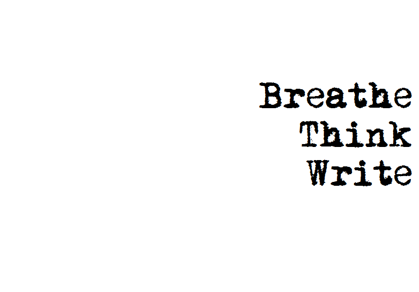 Breathe Think Write