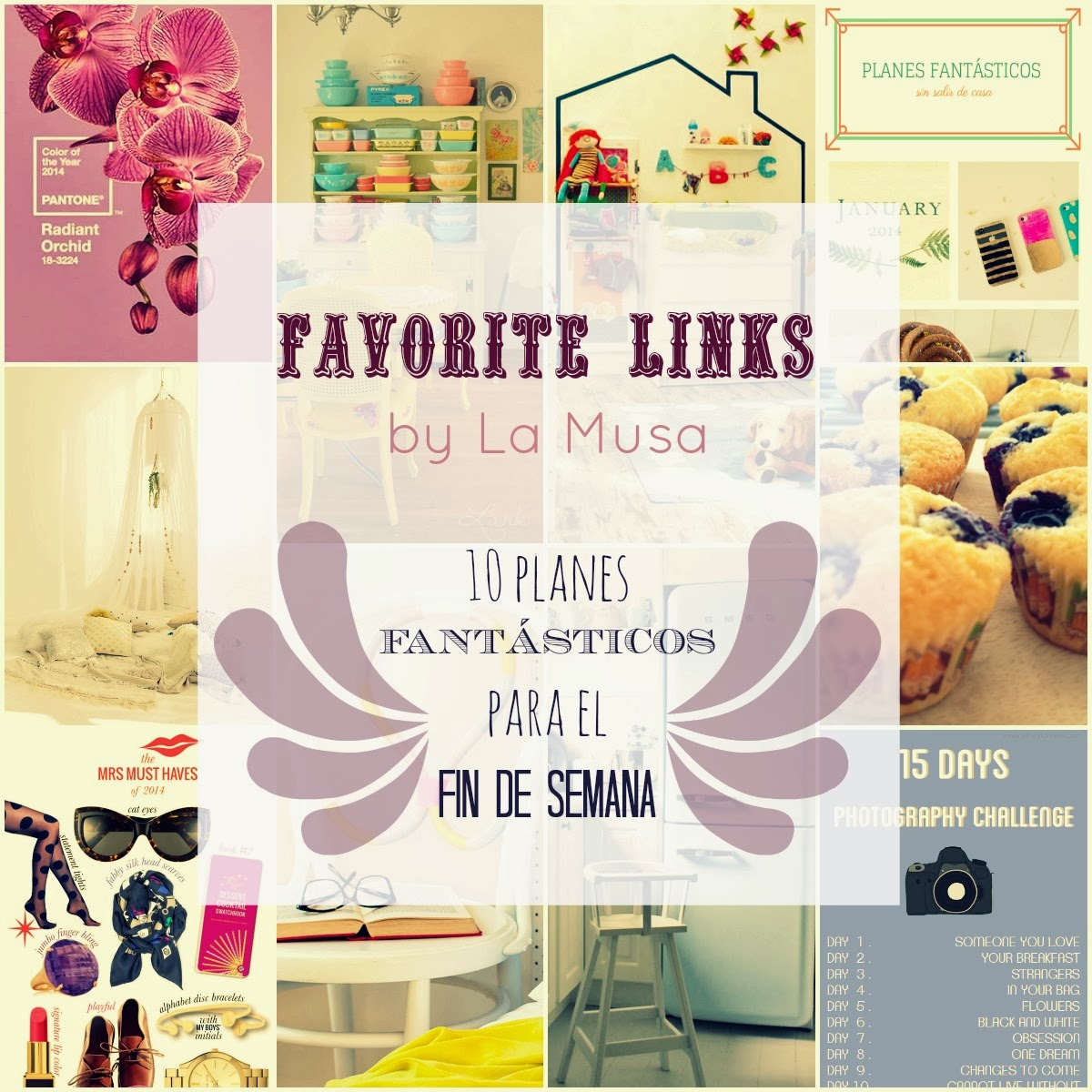 Favorite Links, La Musa Decoración, Fashion, Moda, Decoración, Decor, DIY, Receta, Recipe, Finde, Fin de semana