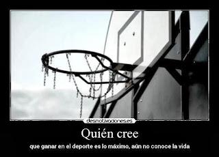 Quién cree que ganar en el deporte es lo máximo, aún no conoce la vida.