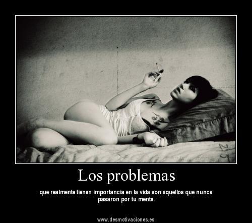 Los problemas (Desmotivaciones) ~ GanaFollow y Mucho Mas...
