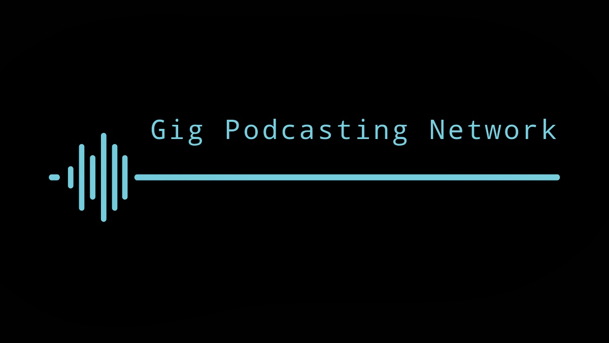 The Gig Podcasting Network