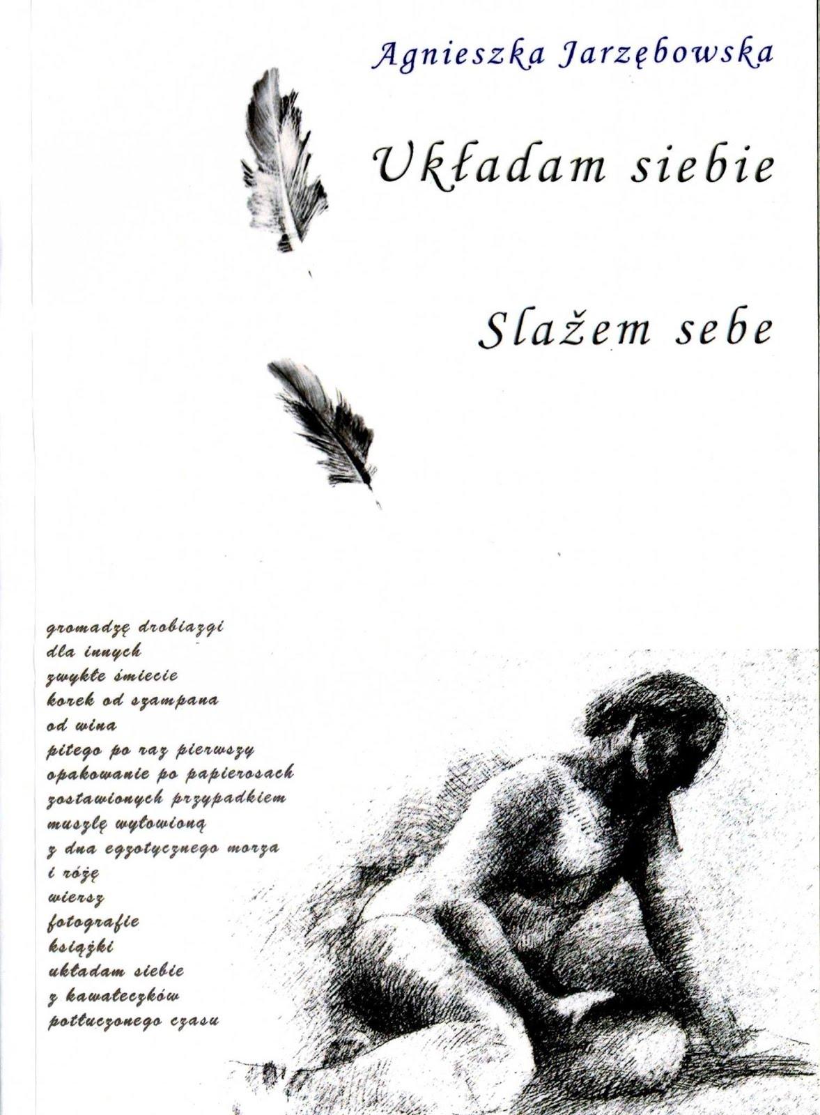 """Agnieszka Jarzębowska - """" Układam siebie"""""""