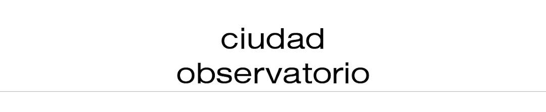 ciudad observatorio