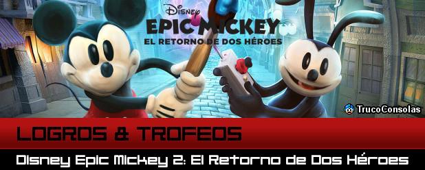 Logros y Trofeos Disney Epic Mickey 2 El Retorno de Dos Heroes