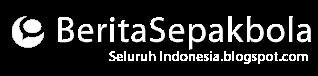 Berita Sepak Bola Seluruh Indonesia