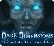 Dark Dimensions: Ciudad de las tinieblas.