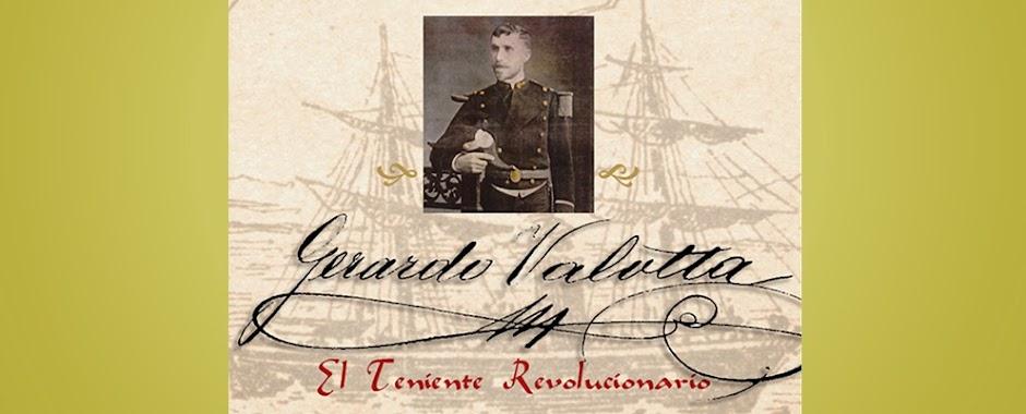 Gerardo Valotta, el Teniente Revolucionario