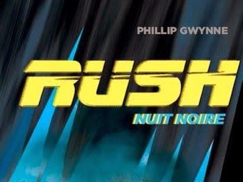 Rush, tome 2 : Nuit noire de Phillip Gwynne