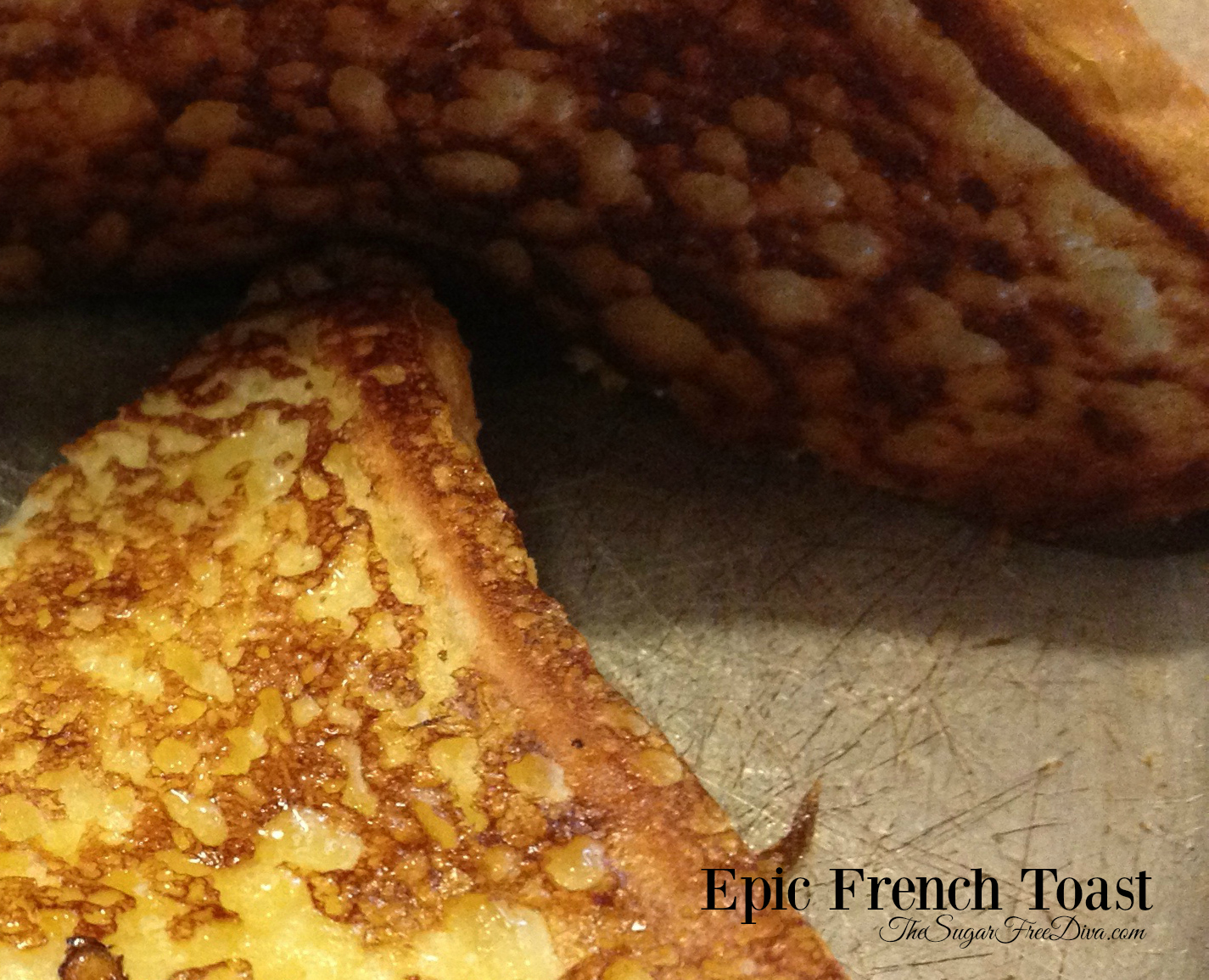 Epic French Toast!