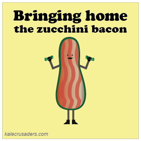 Bringing home the zucchini bacon