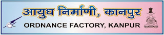 Ordnance Factory Kanpur Recruitment 2013