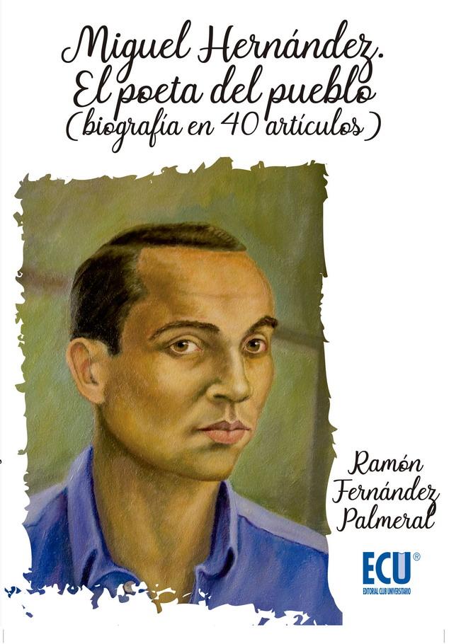 Nueva biografía sobre Miguel Hernández