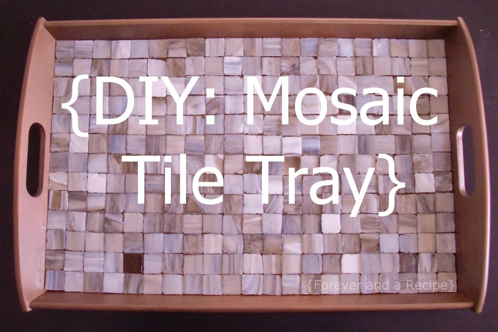 diy mosaic tile tray or diy mom 39 s birthday gift