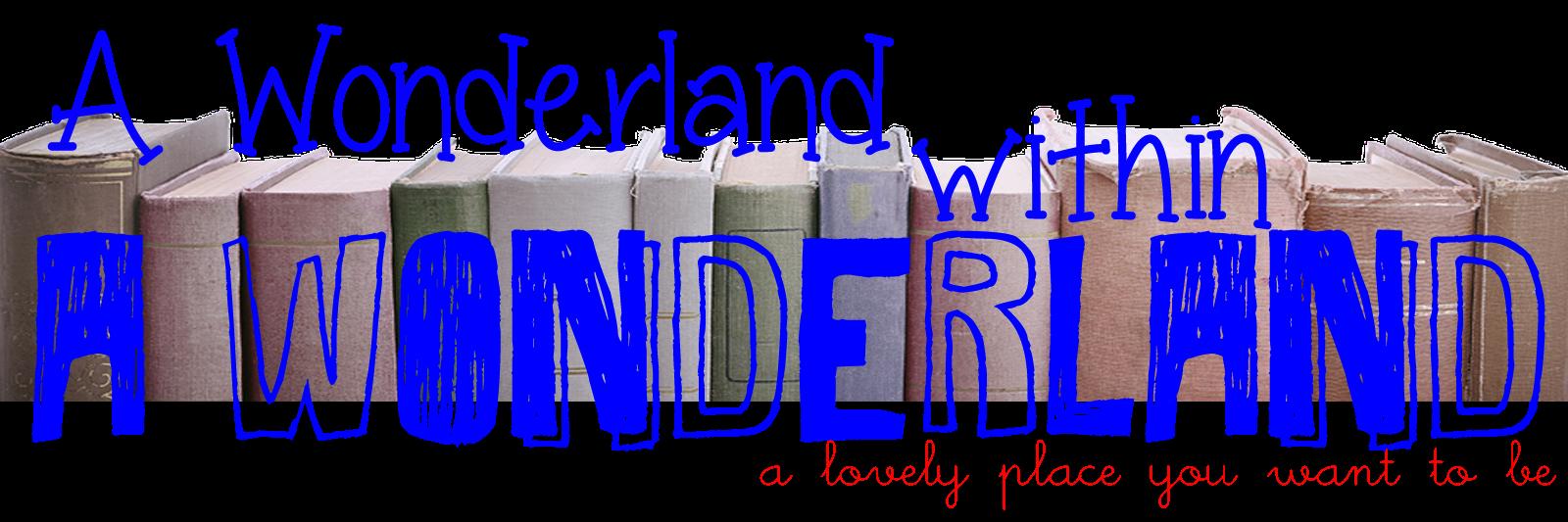 A Wonderland within A Wonderland