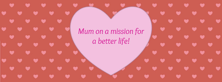 mum on a mission for a better life.