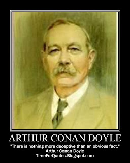 """There is nothing more deceptive than an obvious fact."" Arthur Conan Doyle Quotes"