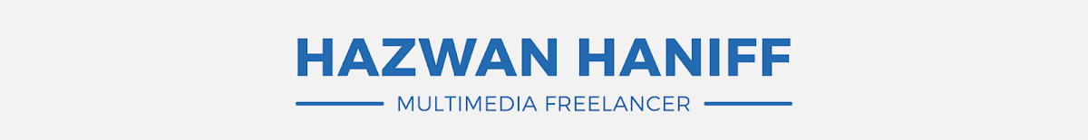 Hazwan Haniff - Multimedia Designer