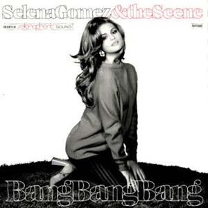 Selena Gomez - Bang Bang Bang Lyrics | Letras | Lirik | Tekst | Text | Testo | Paroles - Source: mp3junkyard.blogspot.com
