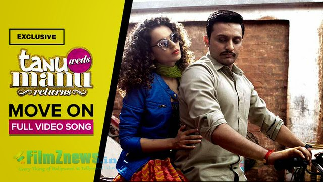 Move On – Tanu Weds Manu Returns Song
