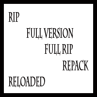 Full Version, RIP, Full RIP, Repack, Reloaded