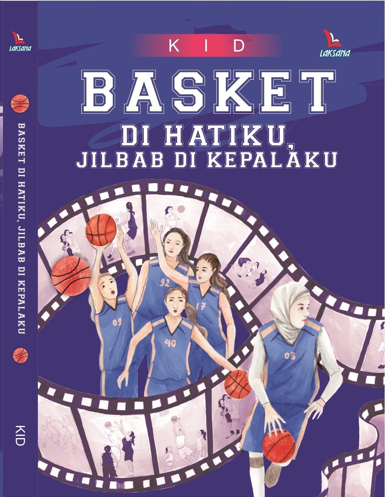 Klik gambar untuk order novel Basket di Hatiku Jilbab di Kepalaku