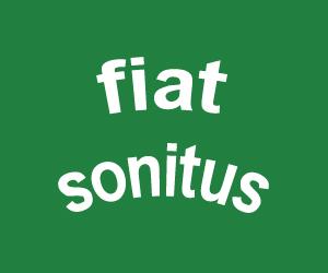 fiat sonitus