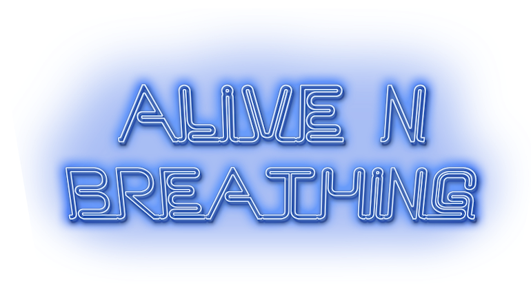 Alive and breathing