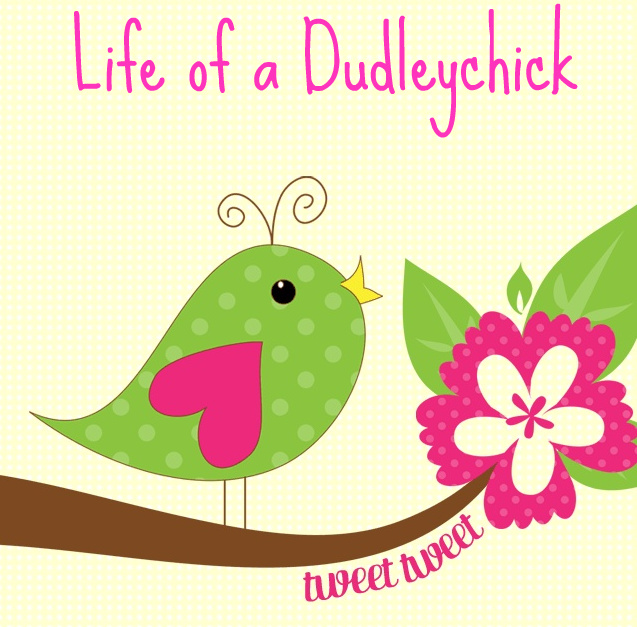 Life of a Dudleychick
