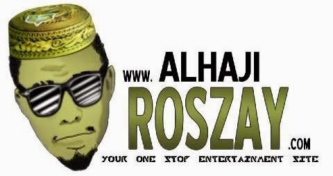 Alhaji Roszay's BLOG