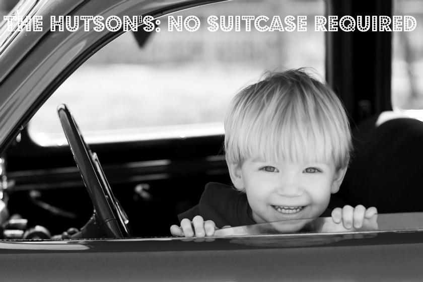 The Hutson's: No Suitcase Required