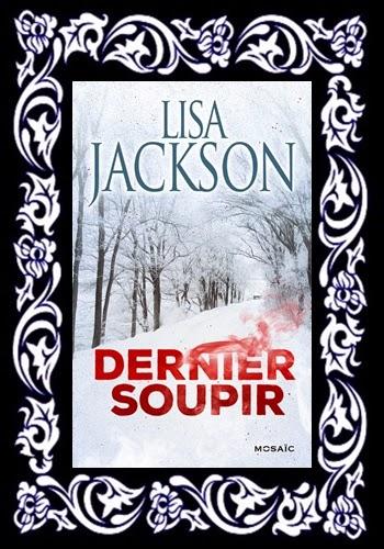 http://unpeudelecture.blogspot.fr/2015/05/dernier-soupir-de-lisa-jackson.html