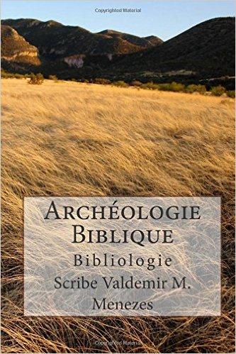 LIVRE: ARCHÉOLOGIE BIBLIQUE