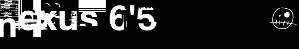 Nexus 6'5