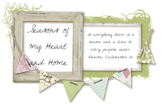 Seasons of my Heart and Home