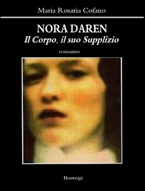 NORA DAREN di M. Rosaria Cofano (romanzo, genere noir, edizioni Bastogi).