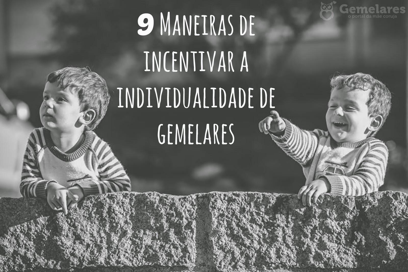 9 Maneiras de incentivar a individualidade de gemelares