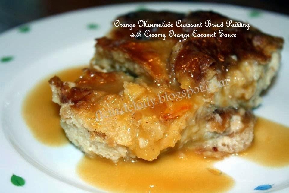 ... Marmalade Croissant Bread Pudding with Creamy Orange Caramel Sauce