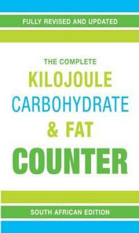 The Complete Kilojoule, Carbohydrate & Fat Counter