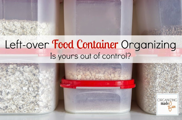 Left-over Food Container Organizing - is yours out of control? OrganizingMadeFun.com