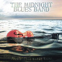 The Midnight Blues Band - Peekin\' Thru Muddy Water