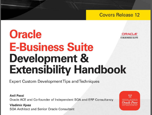 Oracle E-Business Suite Development and Extensibility Handbook by Anil Passi