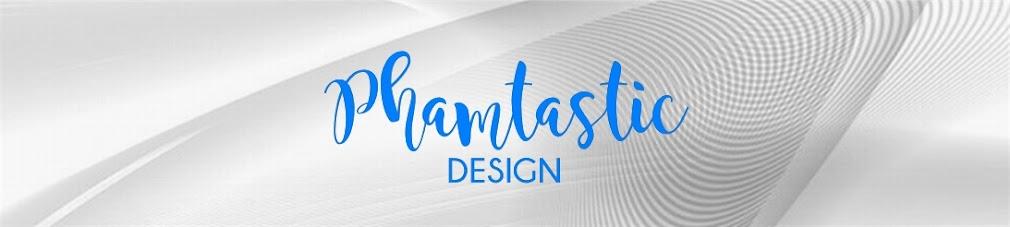 Phamtastic Design