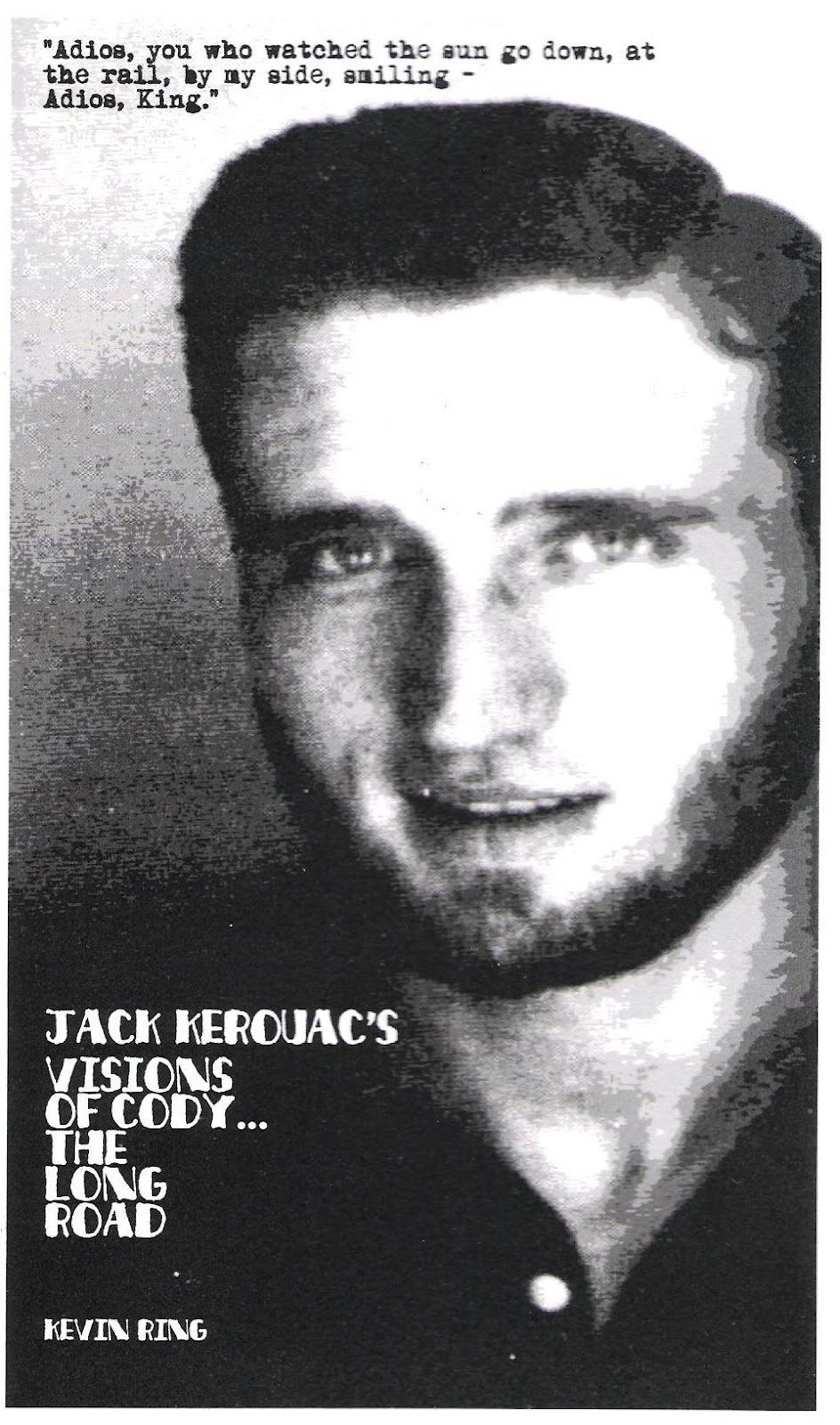 Dye Hard Press Jack Kerouac S Visions Of Cody The Long border=